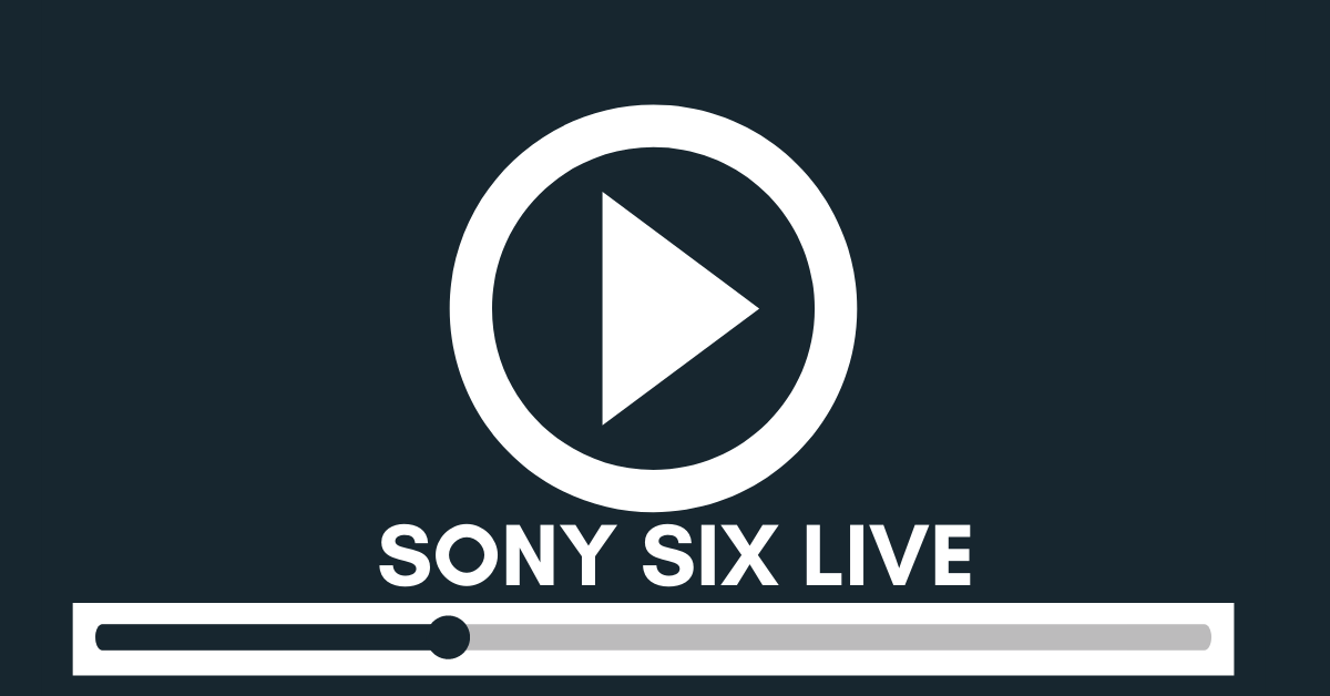 Sony Six Live Streaming